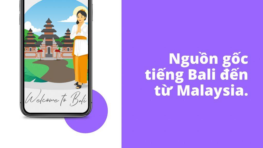 Nguồn gốc ngôn ngữ Bali đến từ Malaysia
