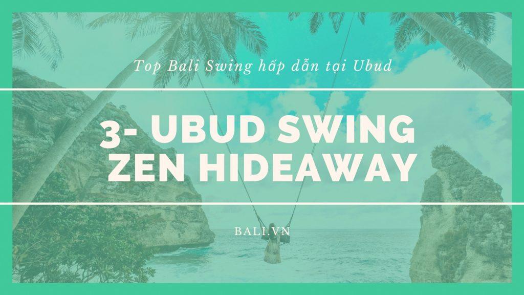 3- Ubud Swing ở Zen Hideaway