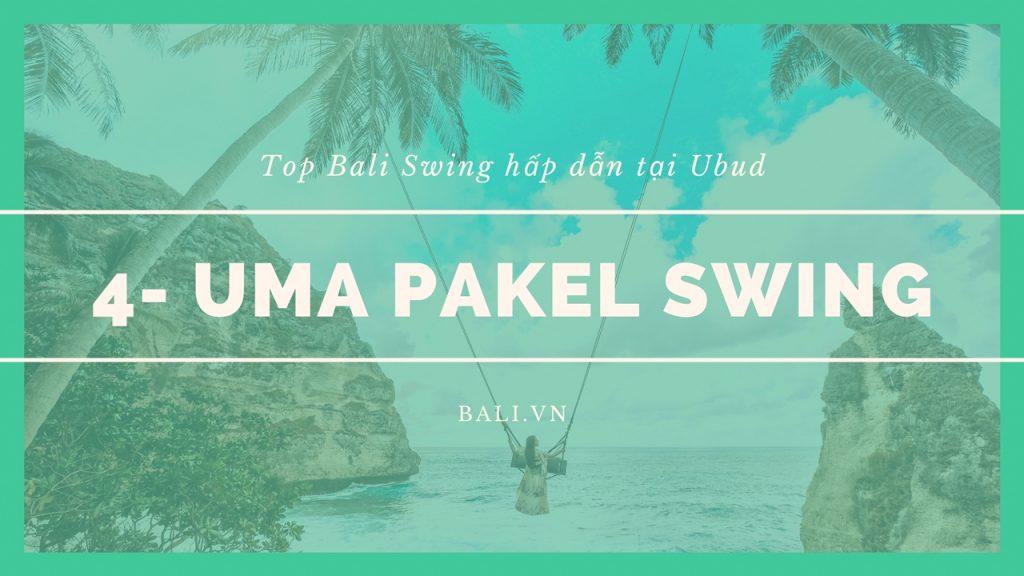 4- Uma Pakel Swing