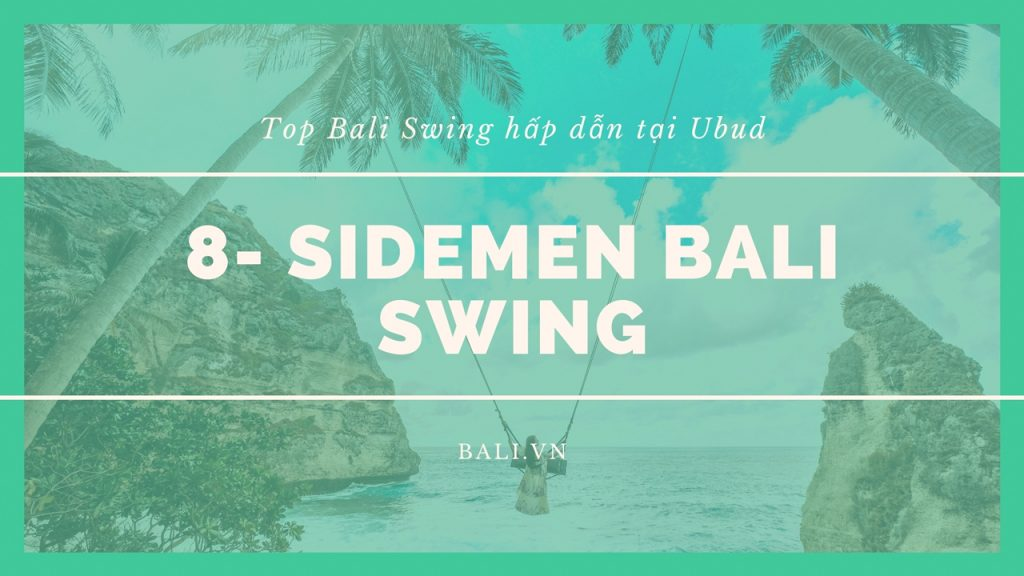 8- Sidemen Bali Swing