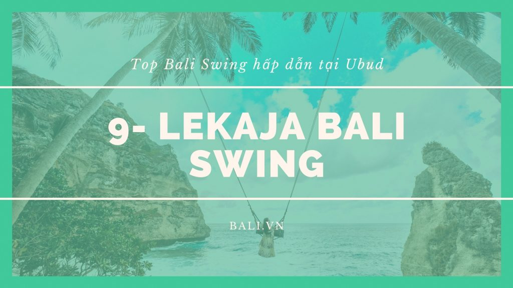 9- Lekaja Bali Swing
